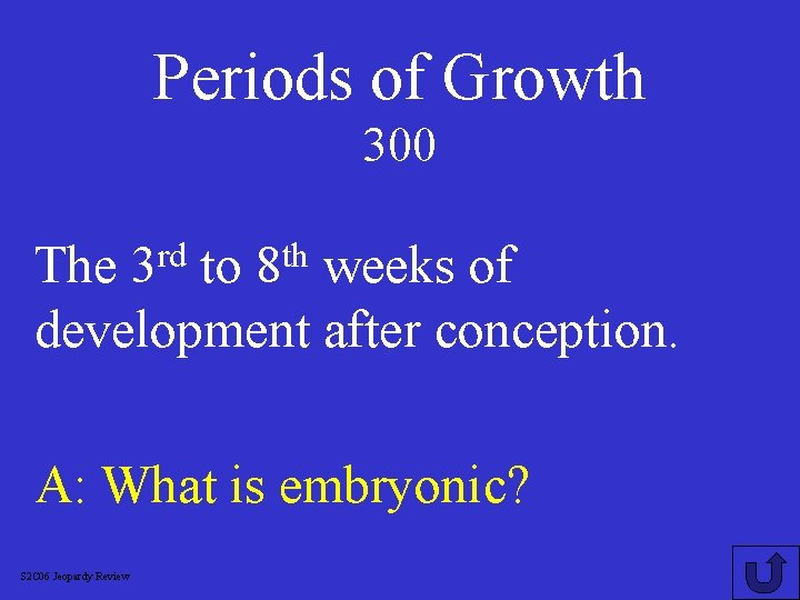 Periods of Growth 300 rd 3 th 8 The to weeks of development after