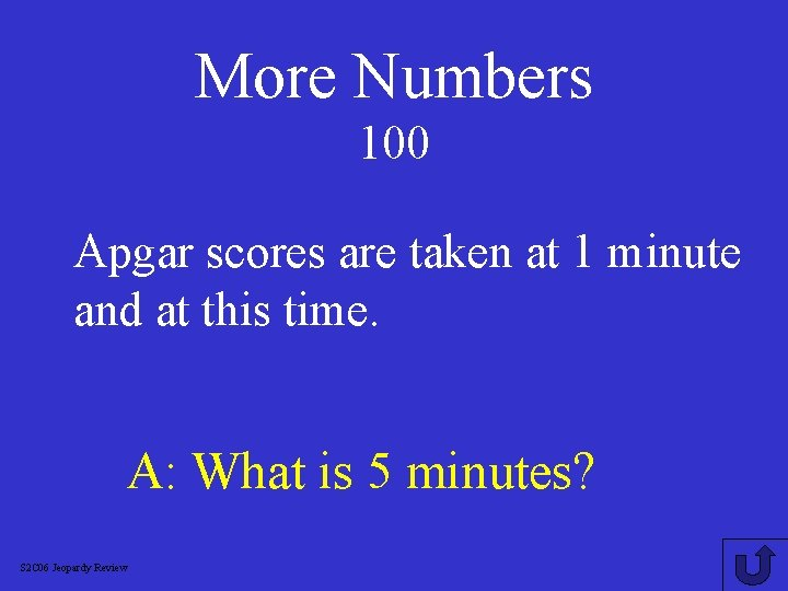 More Numbers 100 Apgar scores are taken at 1 minute and at this time.