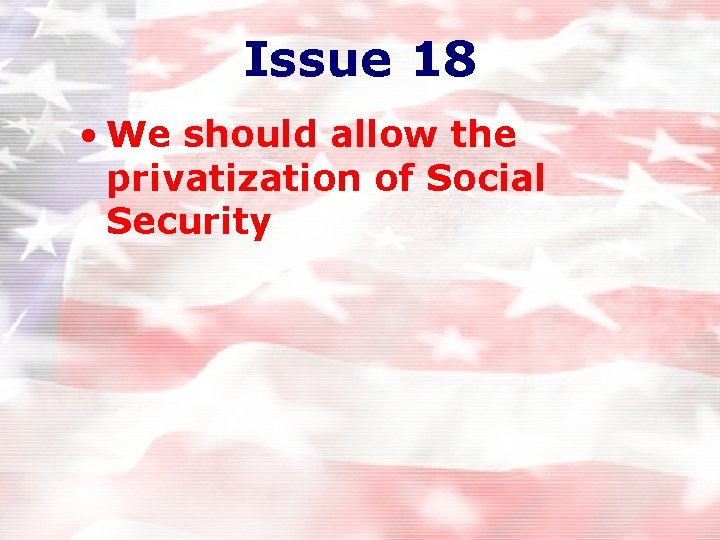 Issue 18 • We should allow the privatization of Social Security