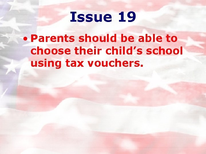 Issue 19 • Parents should be able to choose their child's school using tax