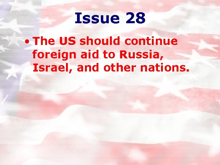 Issue 28 • The US should continue foreign aid to Russia, Israel, and other
