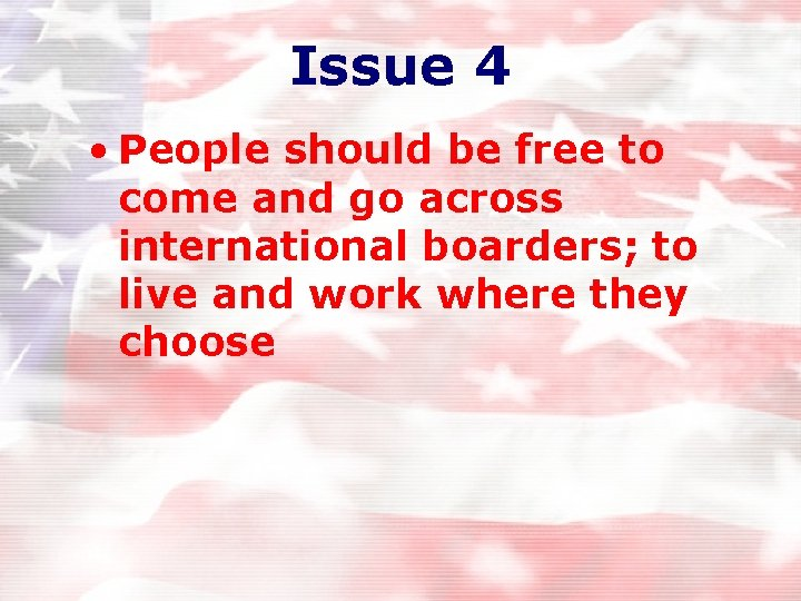 Issue 4 • People should be free to come and go across international boarders;