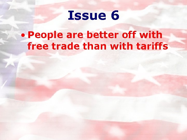 Issue 6 • People are better off with free trade than with tariffs