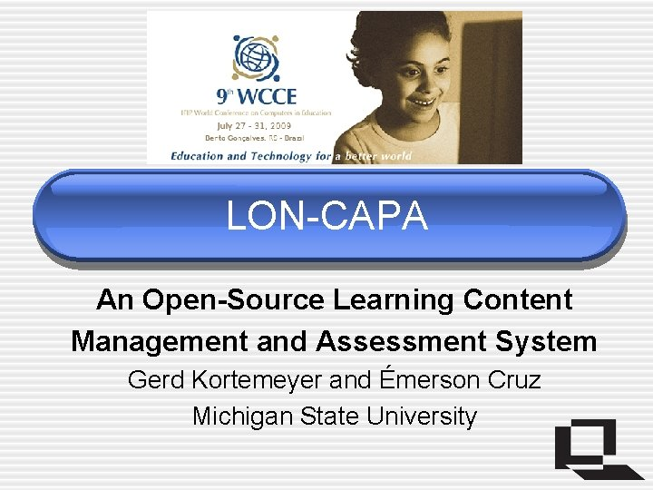 LON-CAPA An Open-Source Learning Content Management and Assessment System Gerd Kortemeyer and Émerson Cruz