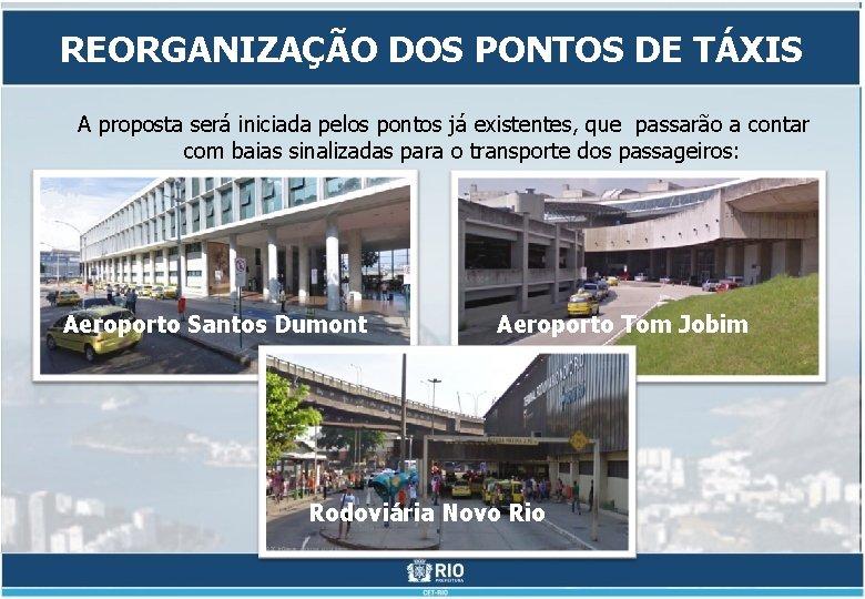REORGANIZAÇÃO DOS PONTOS DE TÁXIS A proposta será iniciada pelos pontos já existentes, que