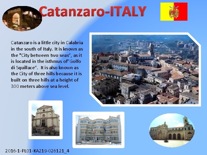 Catanzaro-ITALY Catanzaro is a little city in Calabria in the south of Italy. It