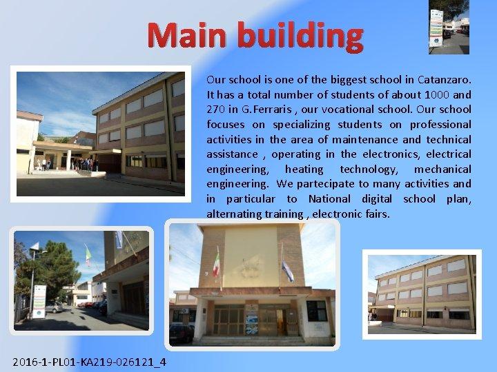 Main building Our school is one of the biggest school in Catanzaro. It has