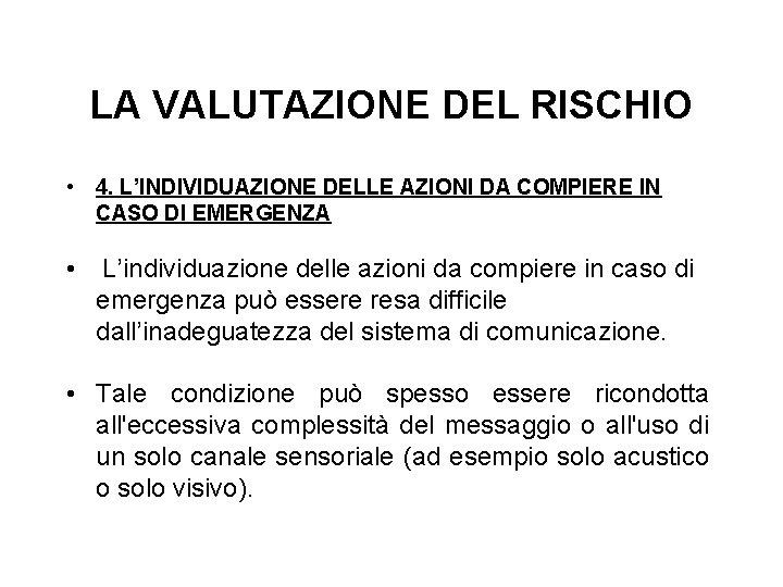 LA VALUTAZIONE DEL RISCHIO • 4. L'INDIVIDUAZIONE DELLE AZIONI DA COMPIERE IN CASO DI