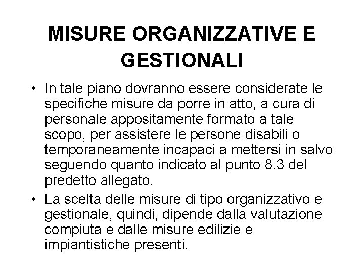 MISURE ORGANIZZATIVE E GESTIONALI • In tale piano dovranno essere considerate le specifiche misure