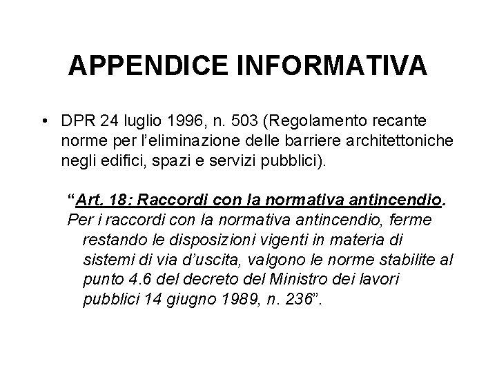 APPENDICE INFORMATIVA • DPR 24 luglio 1996, n. 503 (Regolamento recante norme per l'eliminazione