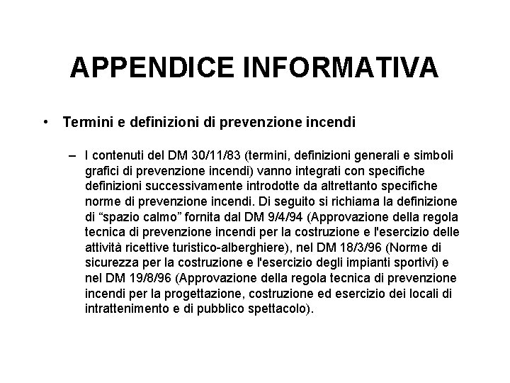 APPENDICE INFORMATIVA • Termini e definizioni di prevenzione incendi – I contenuti del DM