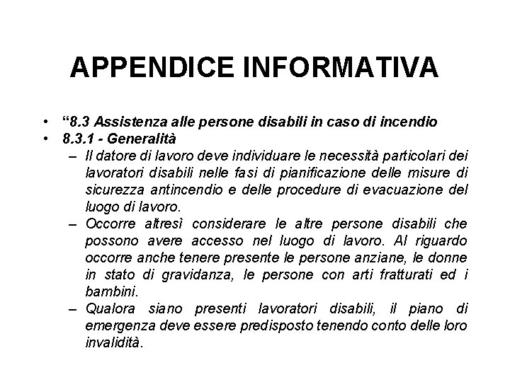 """APPENDICE INFORMATIVA • """" 8. 3 Assistenza alle persone disabili in caso di incendio"""