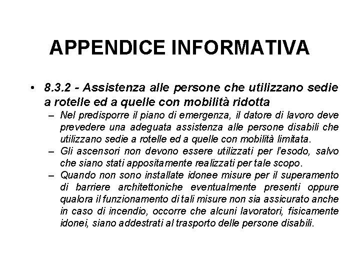 APPENDICE INFORMATIVA • 8. 3. 2 - Assistenza alle persone che utilizzano sedie a
