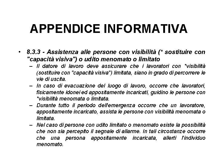 APPENDICE INFORMATIVA • 8. 3. 3 - Assistenza alle persone con visibilità (* sostituire