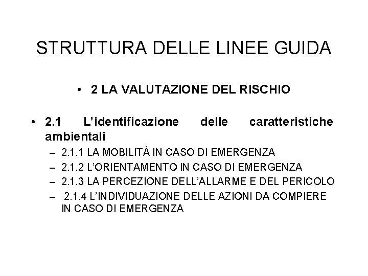 STRUTTURA DELLE LINEE GUIDA • 2 LA VALUTAZIONE DEL RISCHIO • 2. 1 L'identificazione