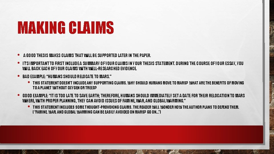 MAKING CLAIMS • • A GOOD THESIS MAKES CLAIMS THAT WILL BE SUPPORTED LATER