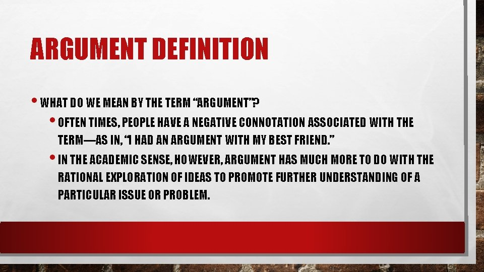 """ARGUMENT DEFINITION • WHAT DO WE MEAN BY THE TERM """"ARGUMENT""""? • OFTEN TIMES,"""