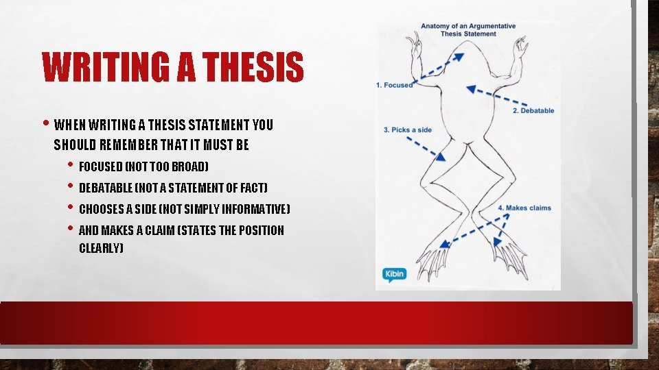 WRITING A THESIS • WHEN WRITING A THESIS STATEMENT YOU SHOULD REMEMBER THAT IT