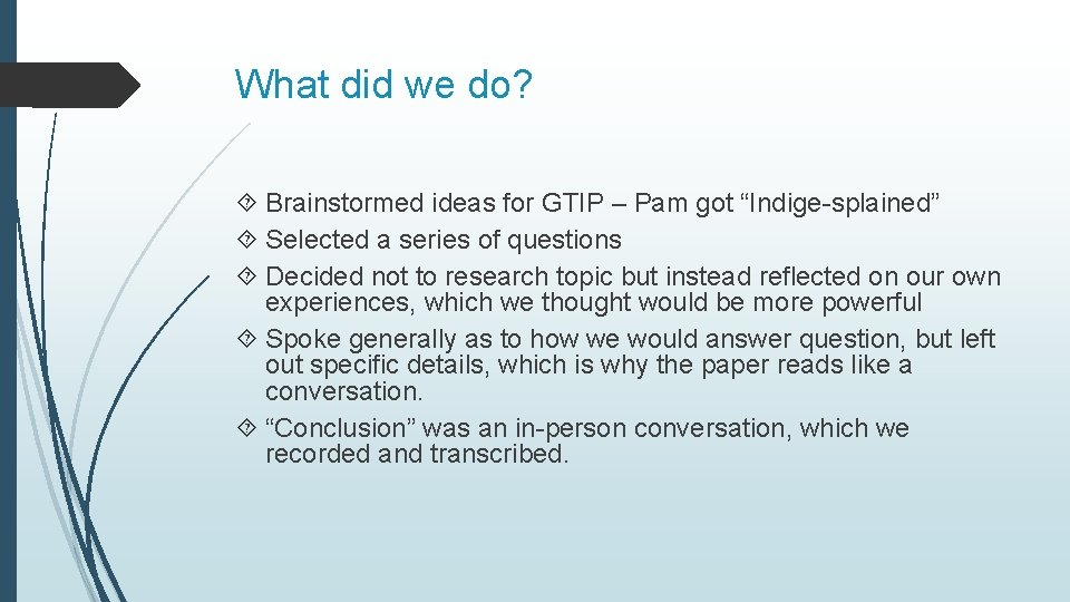 """What did we do? Brainstormed ideas for GTIP – Pam got """"Indige-splained"""" Selected a"""