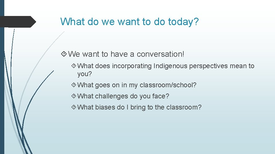 What do we want to do today? We want to have a conversation! What