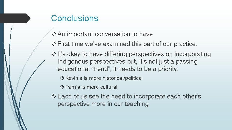Conclusions An important conversation to have First time we've examined this part of our