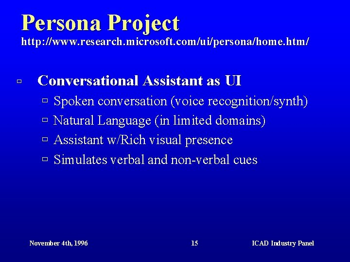 Persona Project http: //www. research. microsoft. com/ui/persona/home. htm/ ù Conversational Assistant as UI ù