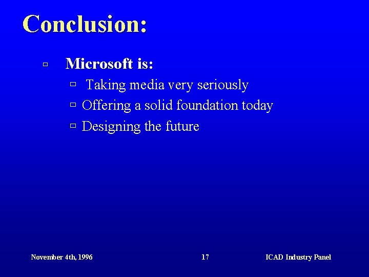 Conclusion: ù Microsoft is: ù Taking media very seriously ù Offering a solid foundation