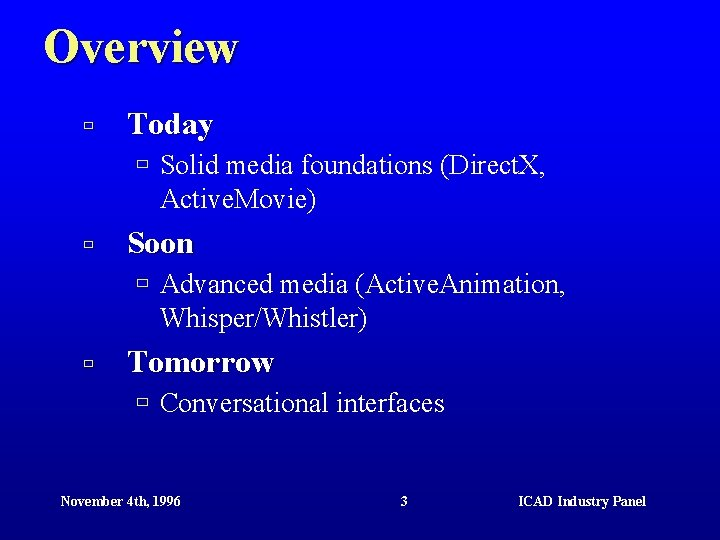 Overview ù Today ù Solid media foundations (Direct. X, Active. Movie) ù Soon ù