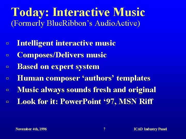Today: Interactive Music (Formerly Blue. Ribbon's Audio. Active) ù ù ù Intelligent interactive music
