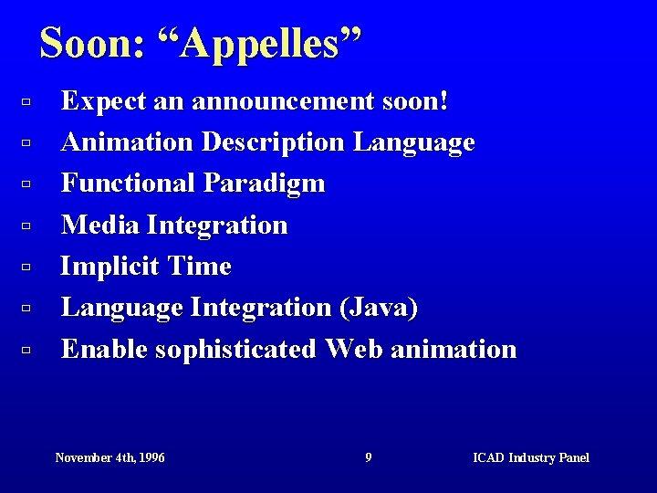 """Soon: """"Appelles"""" ù ù ù ù Expect an announcement soon! Animation Description Language Functional"""