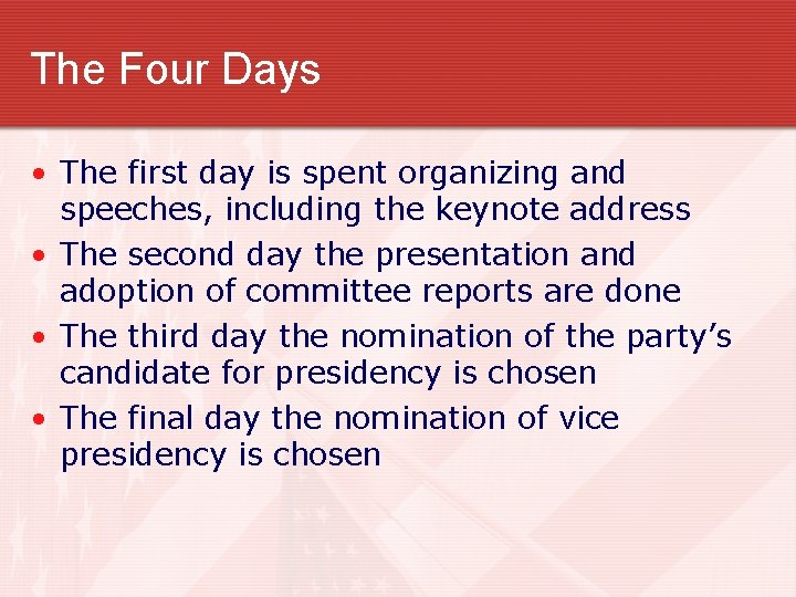 The Four Days • The first day is spent organizing and speeches, including the