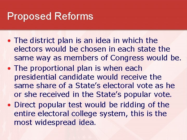 Proposed Reforms • The district plan is an idea in which the electors would