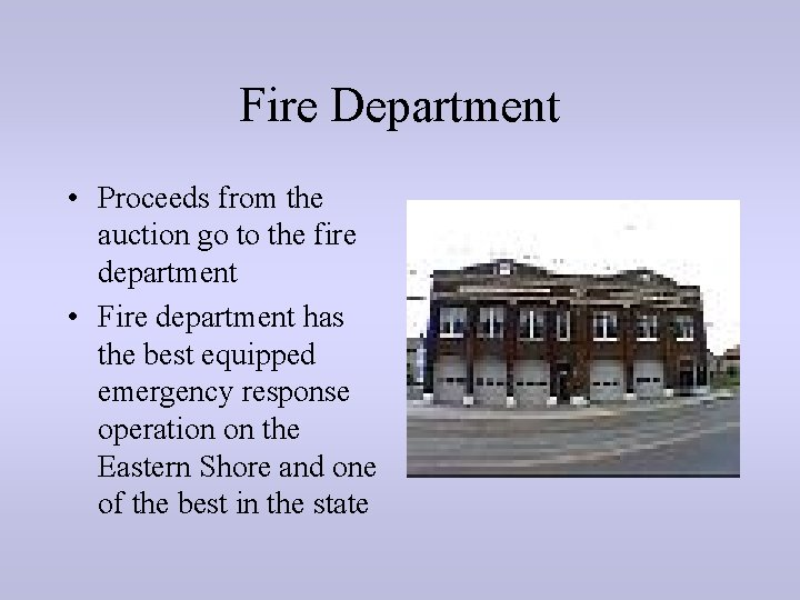 Fire Department • Proceeds from the auction go to the fire department • Fire