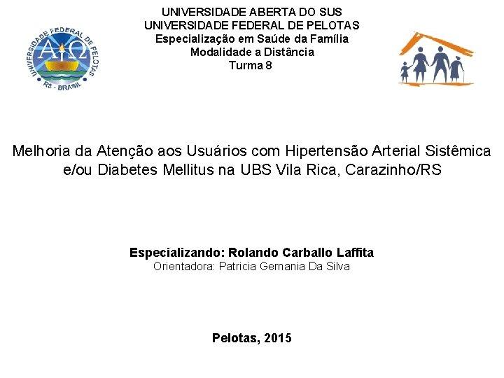 UNIVERSIDADE ABERTA DO SUS UNIVERSIDADE FEDERAL DE PELOTAS Especialização em Saúde da Família Modalidade