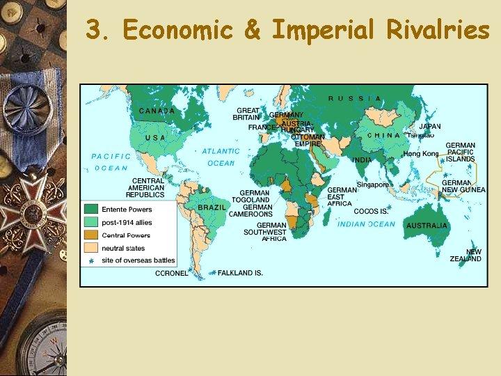 3. Economic & Imperial Rivalries