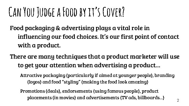 Can You Judge a Food by it's Cover? Food packaging & advertising plays a