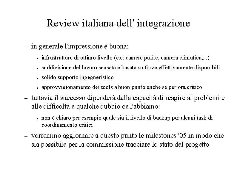 Review italiana dell' integrazione – – in generale l'impressione è buona: ● infrastrutture di