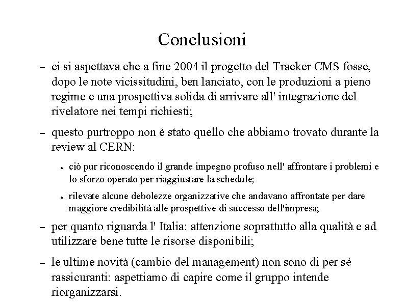 Conclusioni – ci si aspettava che a fine 2004 il progetto del Tracker CMS