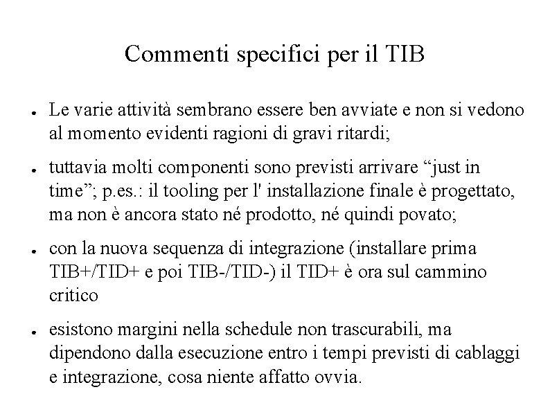 Commenti specifici per il TIB ● ● Le varie attività sembrano essere ben avviate