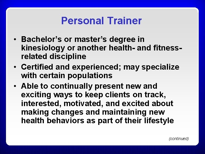 Personal Trainer • Bachelor's or master's degree in kinesiology or another health- and fitnessrelated