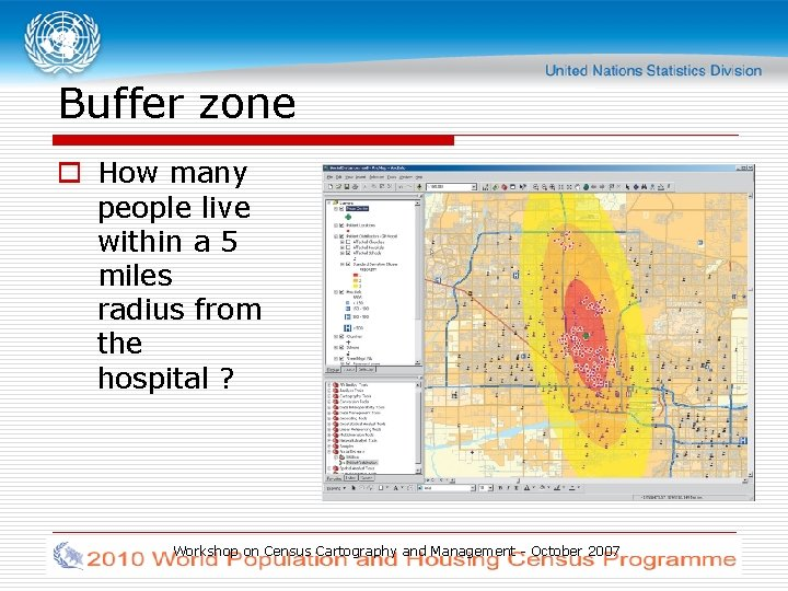 Buffer zone o How many people live within a 5 miles radius from the