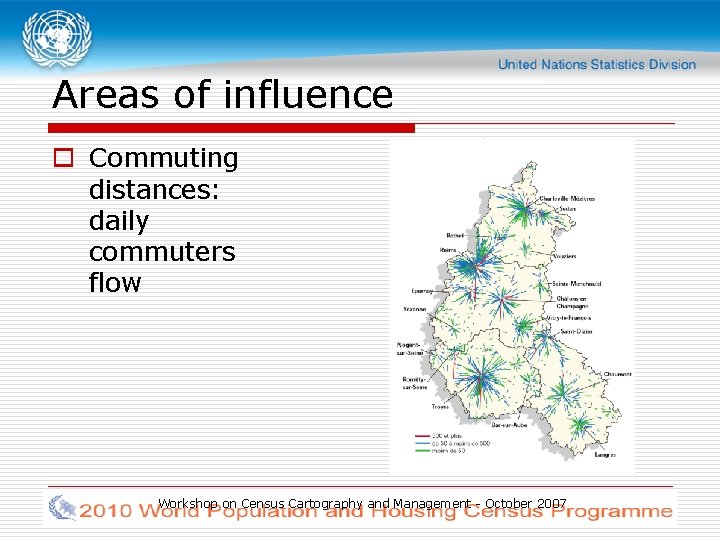 Areas of influence o Commuting distances: daily commuters flow Workshop on Census Cartography and