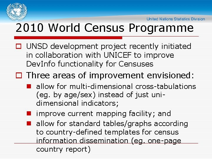 2010 World Census Programme o UNSD development project recently initiated in collaboration with UNICEF