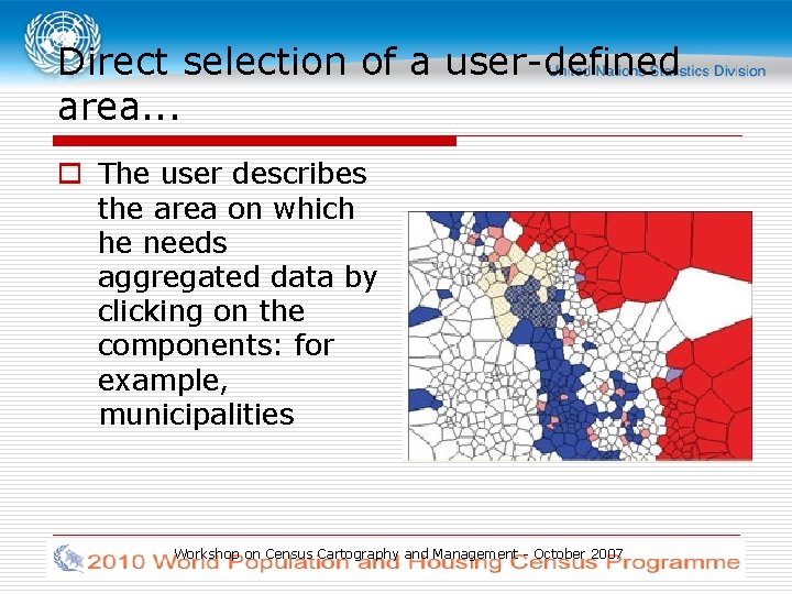 Direct selection of a user-defined area. . . o The user describes the area