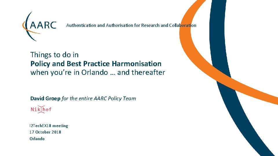 Authentication and Authorisation for Research and Collaboration Things to do in Policy and Best