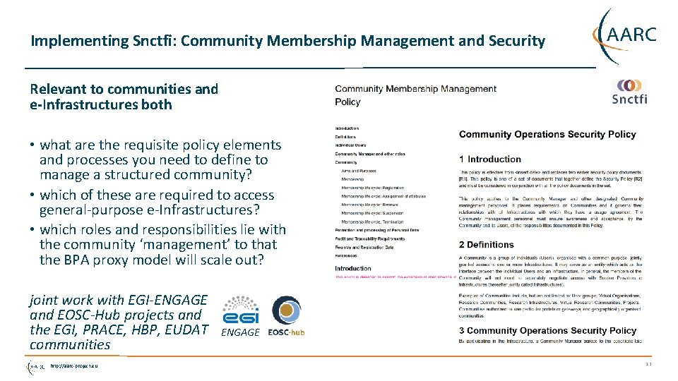 Implementing Snctfi: Community Membership Management and Security Relevant to communities and e-Infrastructures both •