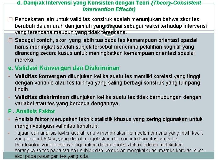 d. Dampak Intervensi yang Konsisten dengan Teori (Theory-Consistent Intervention Effects) � Pendekatan lain untuk