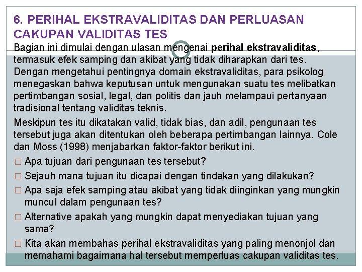 6. PERIHAL EKSTRAVALIDITAS DAN PERLUASAN CAKUPAN VALIDITAS TES Bagian ini dimulai dengan ulasan mengenai