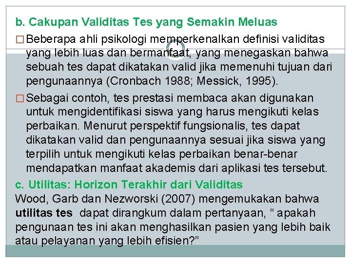 b. Cakupan Validitas Tes yang Semakin Meluas � Beberapa ahli psikologi memperkenalkan definisi validitas
