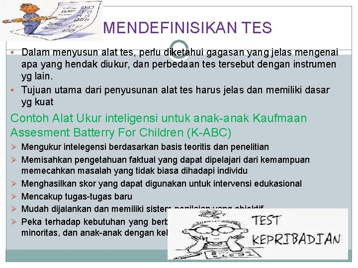 1. MENDEFINISIKAN TES § Dalam menyusun alat tes, perlu diketahui gagasan yang jelas mengenai